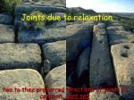 joints due to relaxation