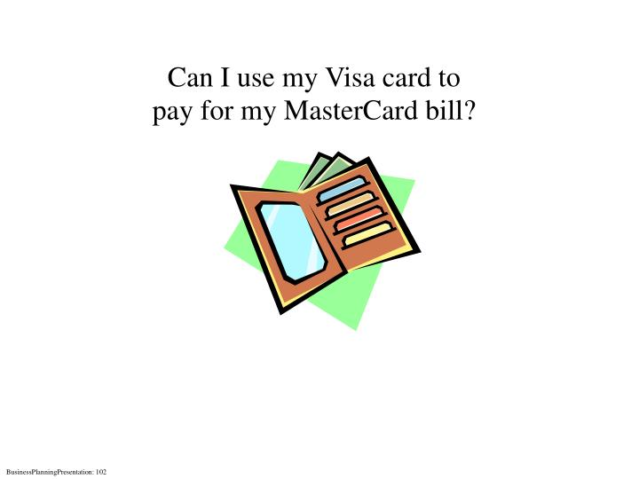 Can I use my Visa card to