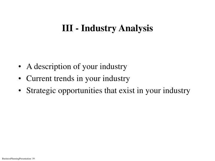 III - Industry Analysis