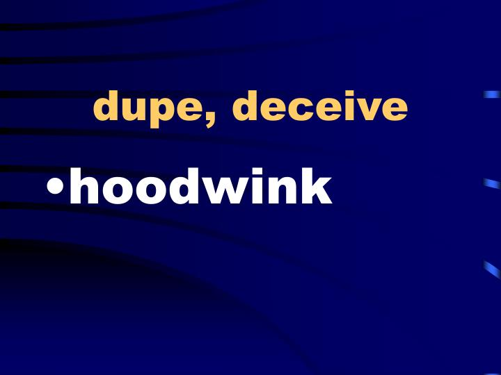 dupe, deceive