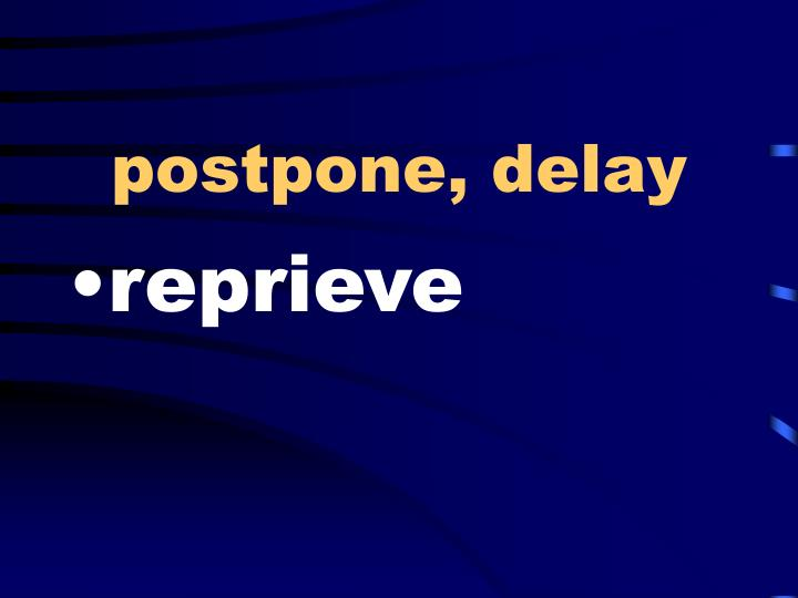postpone, delay
