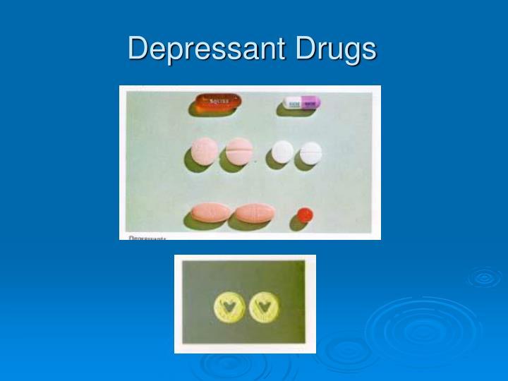 Depressant Drugs