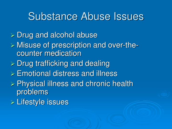 Substance abuse issues