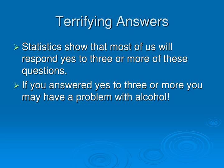 Terrifying Answers