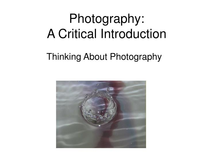 photography a critical introduction n.