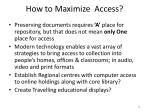how to maximize access