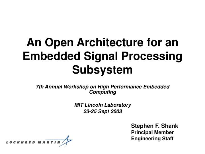 an open architecture for an embedded signal processing subsystem n.