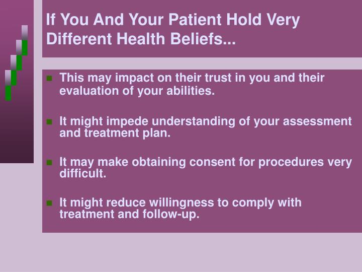 If You And Your Patient Hold Very Different Health Beliefs...
