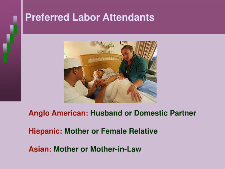 Preferred Labor Attendants