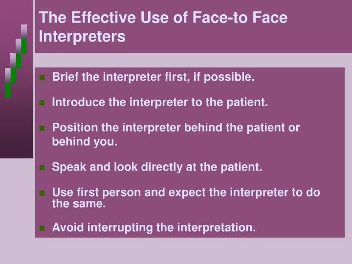 The Effective Use of Face-to Face Interpreters