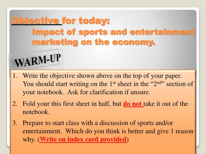 Objective for today impact of sports and entertainment marketing on the economy