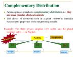 complementary distribution1