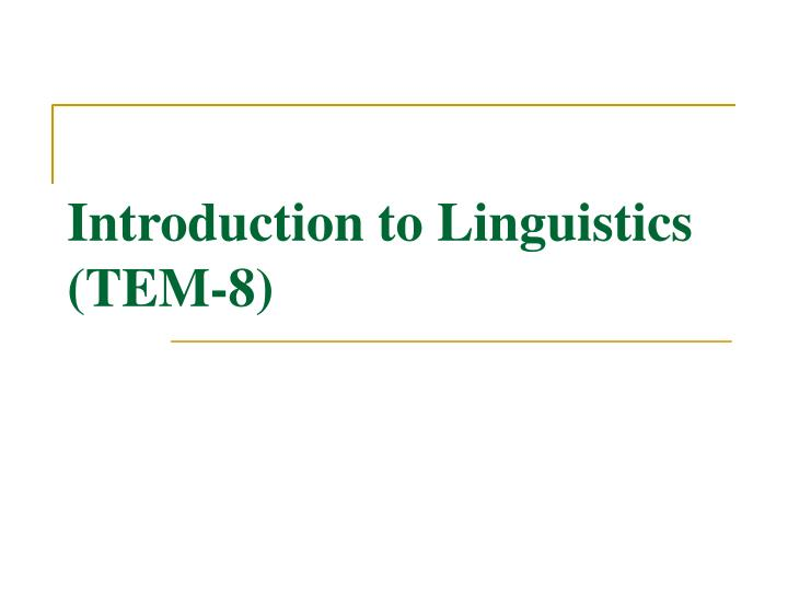 introduction to linguistics tem 8 n.