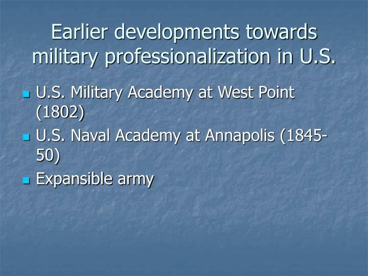 Earlier developments towards military professionalization in U.S.