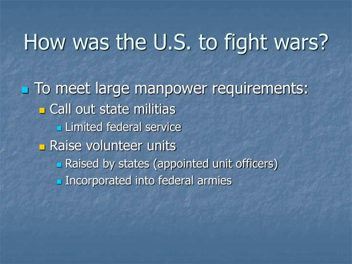 How was the U.S. to fight wars?