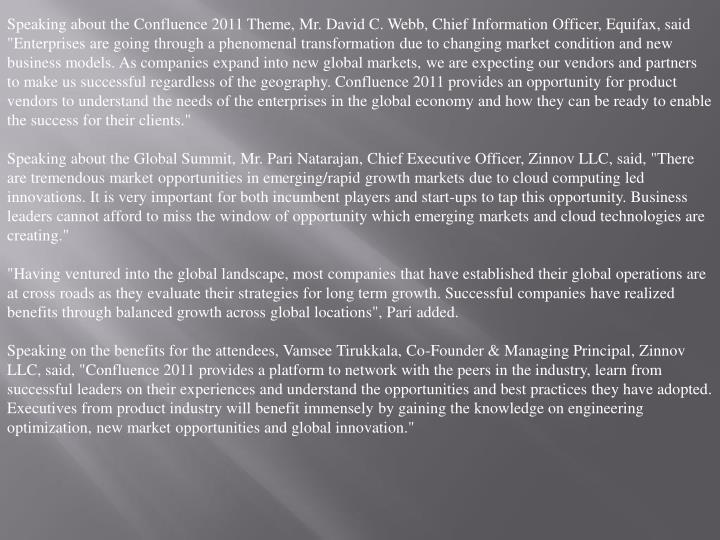 Speaking about the Confluence 2011 Theme, Mr. David C. Webb, Chief Information Officer, Equifax, sai...