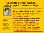 charlotte perkins gilman not a typical victorian lady