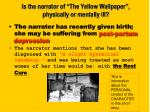 is the narrator of the yellow wallpaper physically or mentally ill