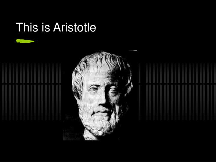 This is Aristotle