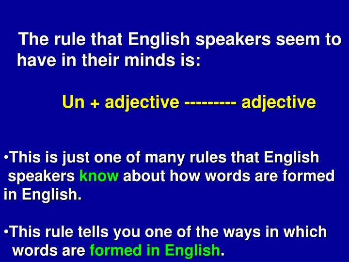 The rule that English speakers seem to have in their minds is:
