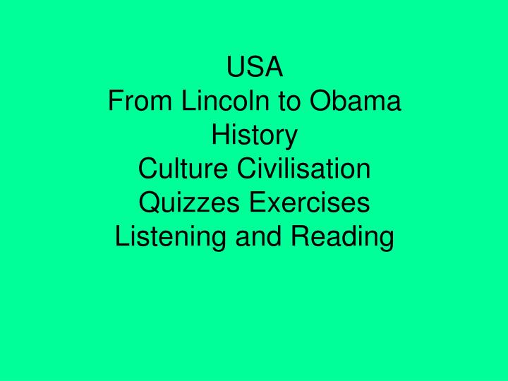 usa from lincoln to obama history culture civilisation quizzes exercises listening and reading n.