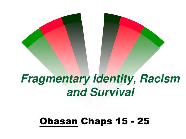 obasan essay identity crisis Home essays obasan essay -letters obasan essay- identity crisis naomi embarks on a quest a quest for her identity throughout the novel, obasan.
