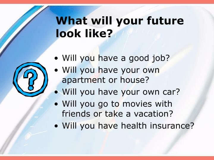 What will your future look like