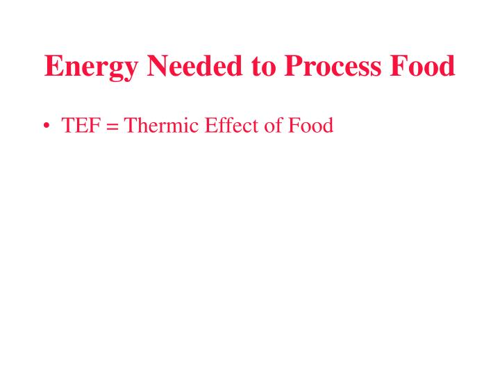 Energy Needed to Process Food