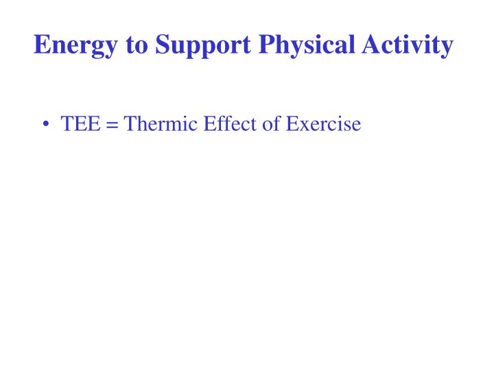 Energy to Support Physical Activity