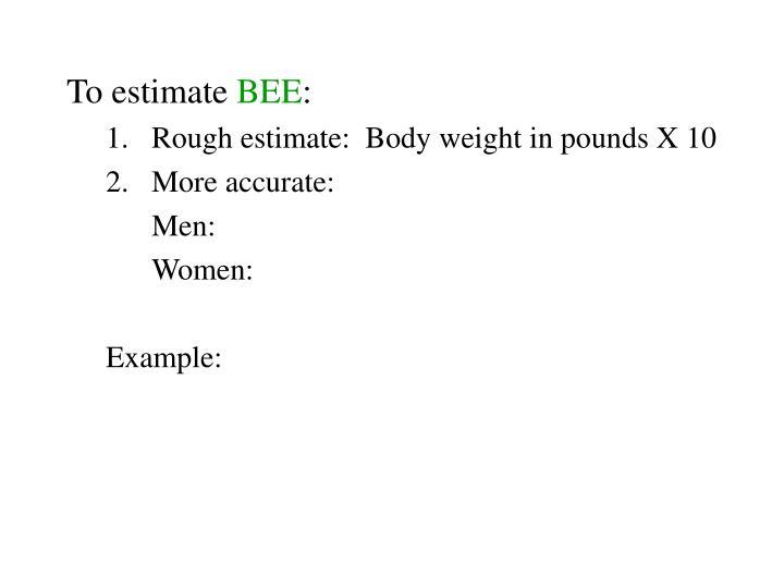 To estimate