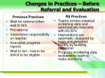 changes in practices before referral and evaluation