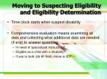 moving to suspecting eligibility and eligibility determination