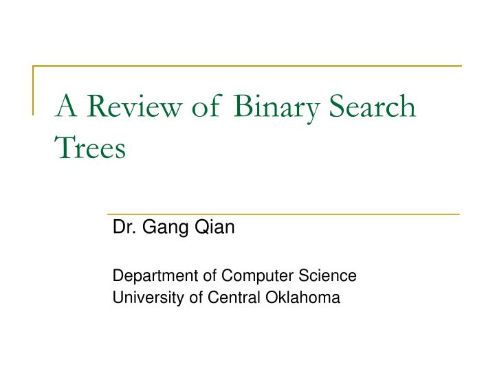 a review of binary search trees n.