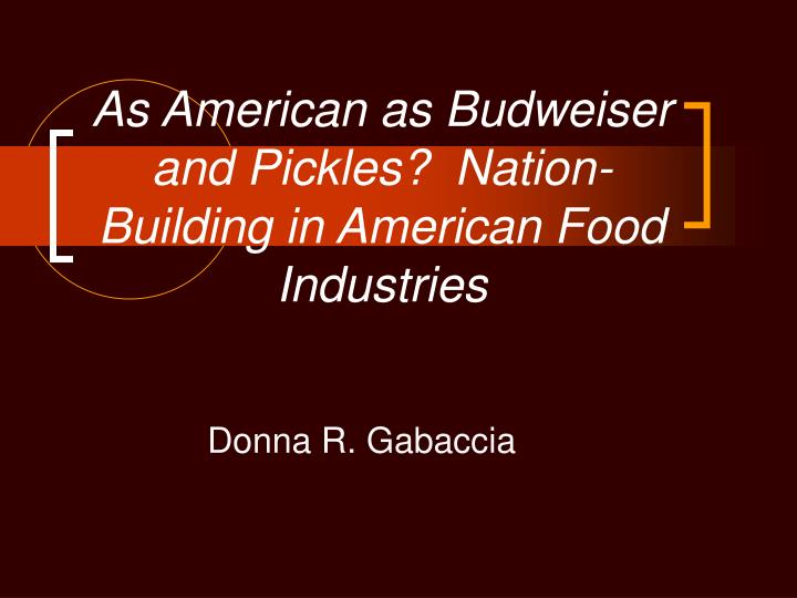 Ppt as american as budweiser and pickles nation for American cuisine presentation