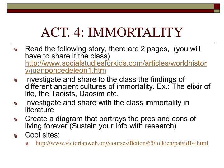 ACT. 4: IMMORTALITY