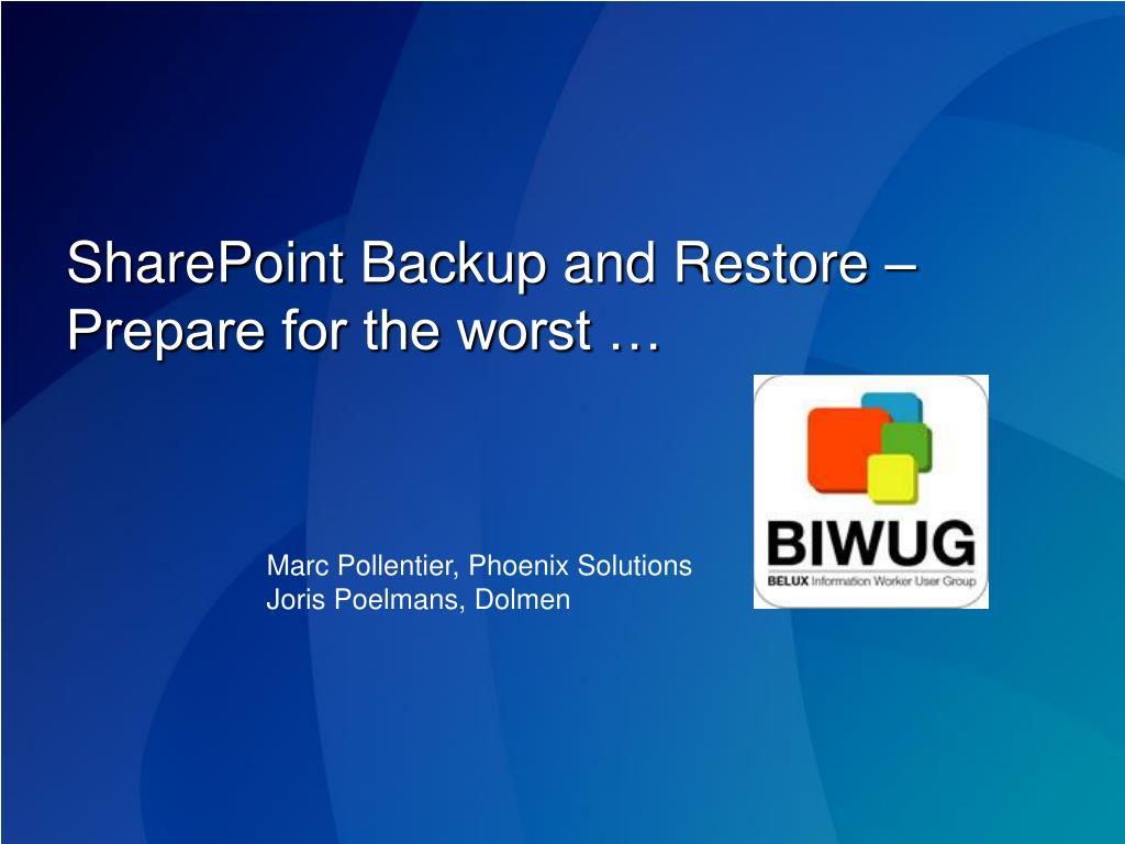SharePoint Backup and Restore – Prepare for the worst …