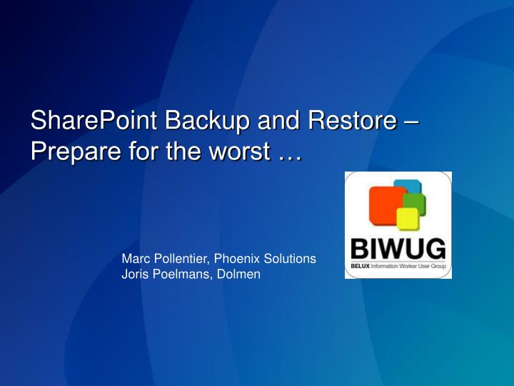 Sharepoint backup and restore prepare for the worst