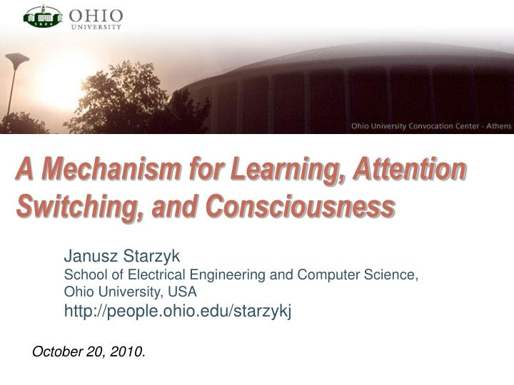 A mechanism for learning attention switching and consciousness