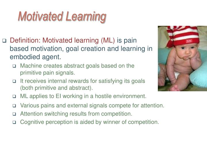 Motivated Learning