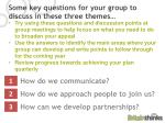 some key questions for your group to discuss in these three themes