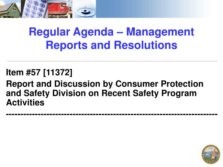 Regular Agenda – Management Reports and Resolutions