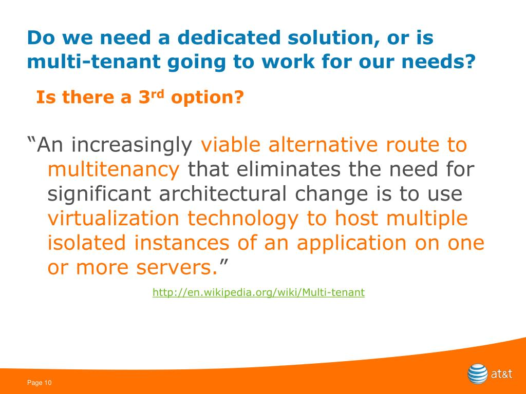 Do we need a dedicated solution, or is multi-tenant going to work for our needs?