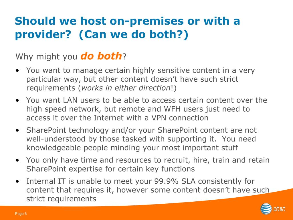 Should we host on-premises or with a provider?  (Can we do both?)