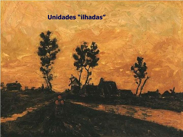 "Unidades ""ilhadas"""