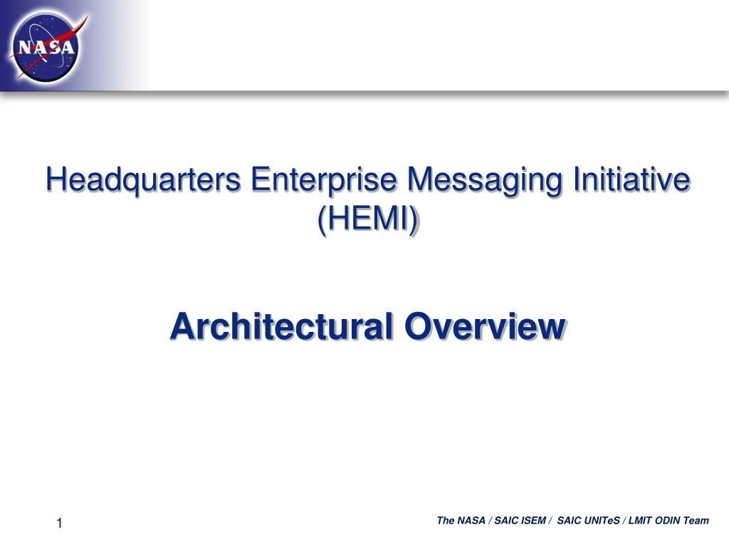 headquarters enterprise messaging initiative hemi l.