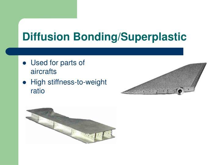 Diffusion Bonding/Superplastic