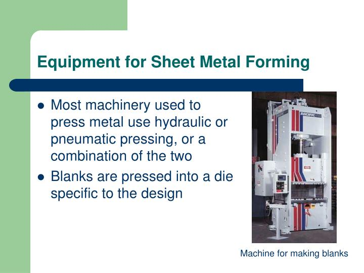 Equipment for Sheet Metal Forming
