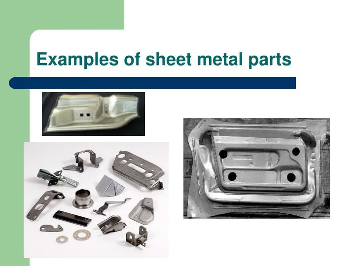 Examples of sheet metal parts