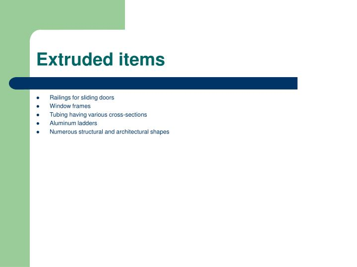 Extruded items