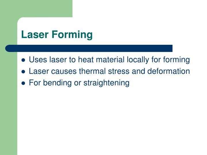 Laser Forming